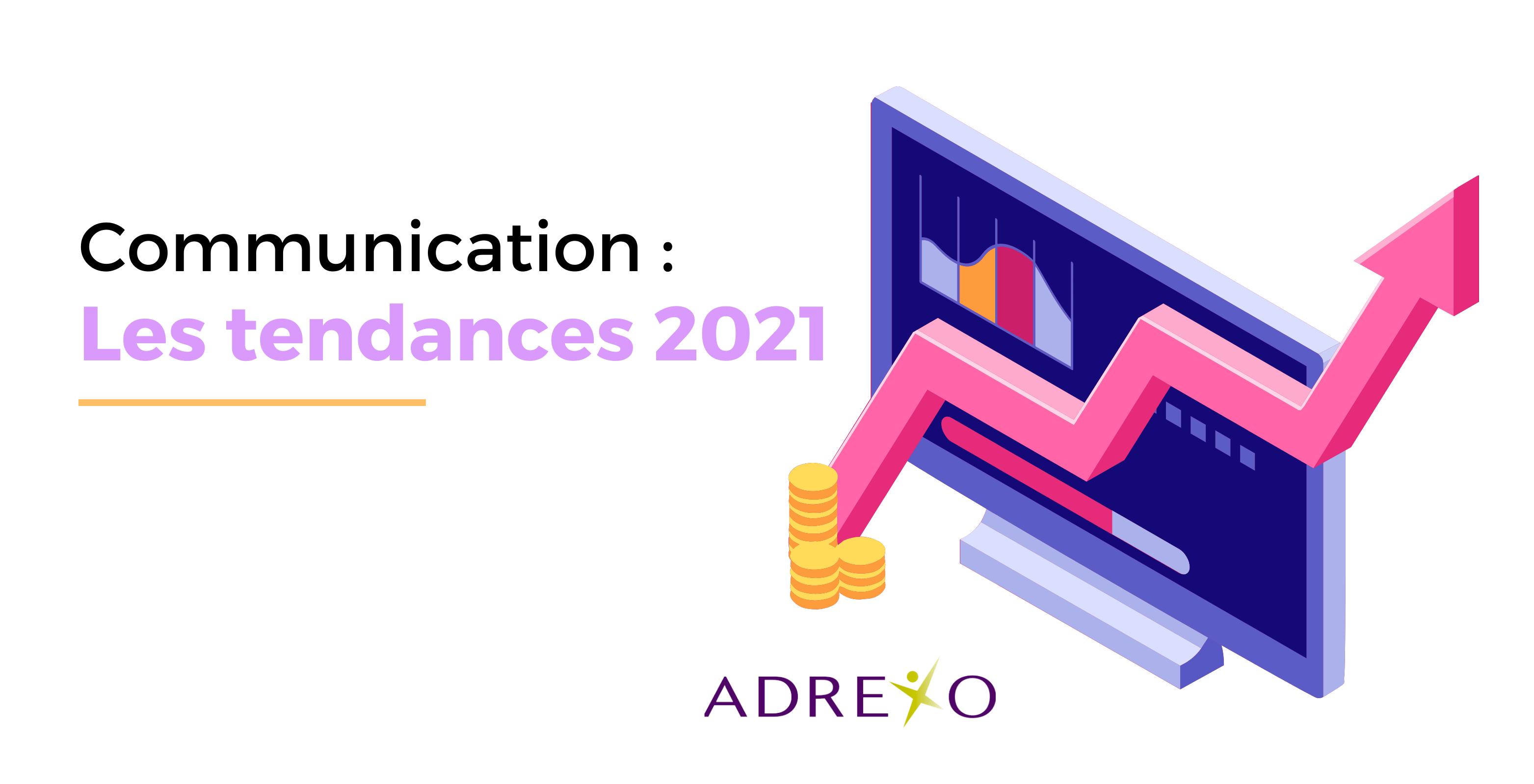 Communication : quelles tendances en 2021 ?
